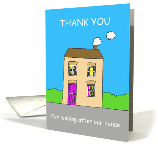 Thank you for looking after our house. card (1375284)