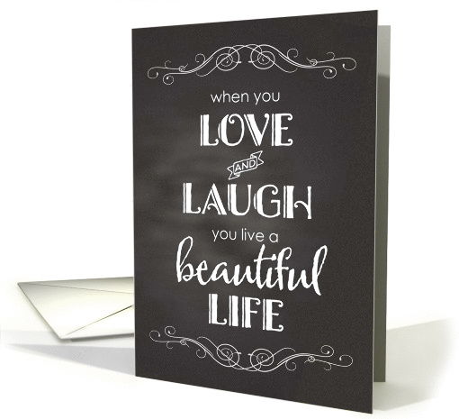 Chalkboard - Valentines Love, Laugh, Beautiful Life card (1205540)