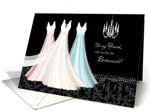 Bridesmaid Request, Friend - 3 dresses & chandelier card (1298352)
