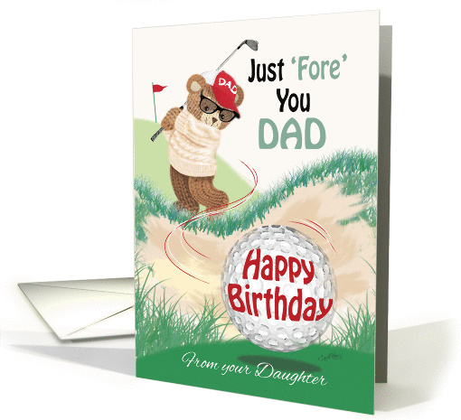 Dad, Golf, Birthday, from Daughter - Golfing Teddy, Just Fore You card