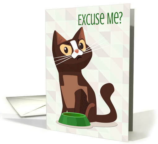 Feisty Cat with Empty Bowl for Humor Birthday card (1498570)