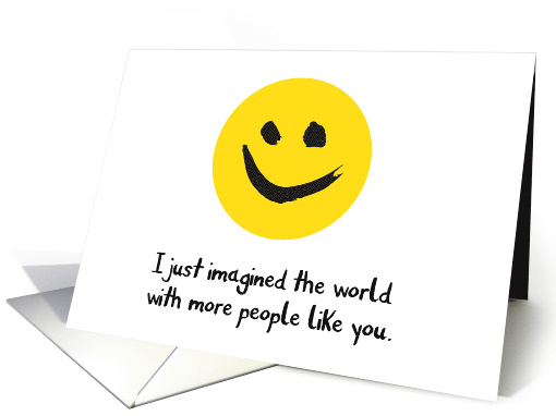 Encouragement Smiles - Imagining a Better World with You card