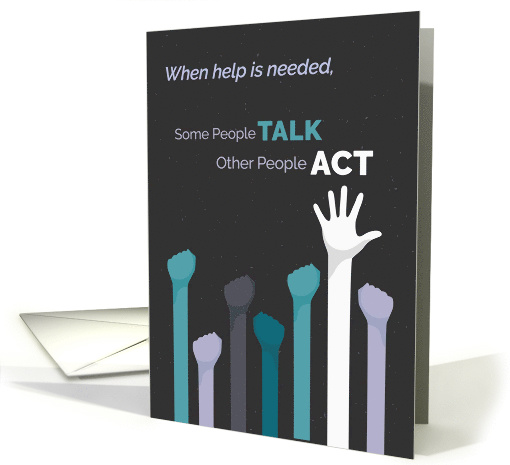 Volunteer Thanks - Some People TALK, Other People ACT card (1506268)