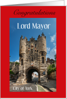 Lord Mayor of the City of York, England Congratulations card
