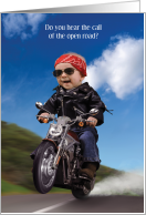 Baby Motorcycle Rider Call of the Open Road Be Safe Humor card