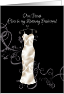 friend be my honorary bridesmaid white satin card