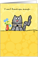 Can't Thank You Enough Cute Cat with Flowers card