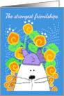 Strongest Friendships Cute Cat and Bird, Flowers card