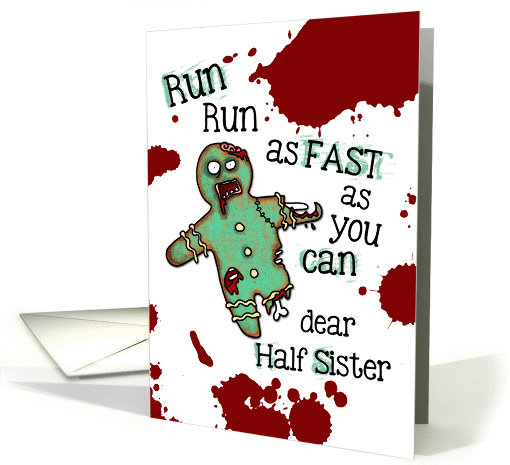 for Half Sister - Undead Gingerbread Man - Zombie Christmas card