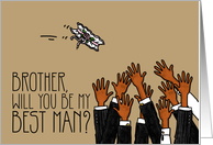 Brother - Will you be my best man? card
