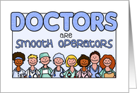 National Doctors' Day - Doctors are smooth operators card