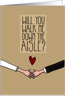 Will you walk me down the Aisle? card