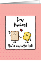 Valentines day cards for husband from greeting card universe husband youre my butter half valentines day card m4hsunfo
