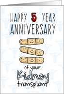 Cute Bandages - Happy 5 year Anniversary - Kidney Transplant card