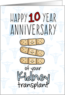 Cute Bandages - Happy 10 year Anniversary - Kidney Transplant card