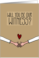 2 Brides Holding Hands - Will You Be Our Witness Invitation card