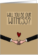 2 Grooms Holding Hands - Will You Be Our Witness Invitation card