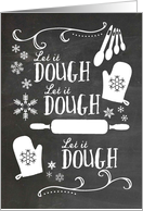 Let It Dough - For Baker/Bakery at Christmas card