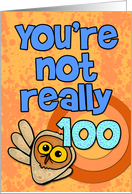 You're not really 100... card