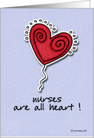 nurses are all heart - nurse's day card
