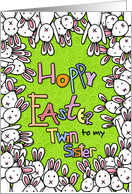 Hoppy Easter - to my twin sister card