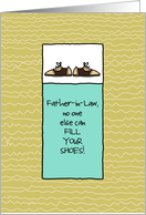 Father In Law - No One Else Can Fill Your Shoes - Father's Day card