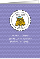 Achilles Tendon Surgery - Owl - Get Well card