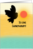 Chemotherapy Congratulations - So Long Chemo! card