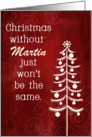 Customizable Remembrance Christmas without Martin Won't Be the Same card