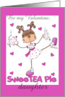 Happy Valentine's Day-Be My Valentine for Daughter-SweeTea Pie Girl card