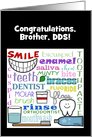 Customizable Congratulations Dentist for Brother-Dental Terms Art card