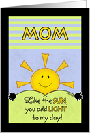 Happy Birthday to Mom or Mother-Add Light to My Day card