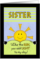 Happy Birthday to Sister--Add Light to My Day card