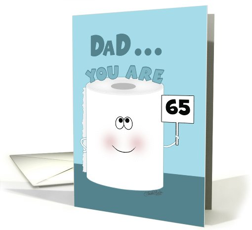 Customizable Age- 65th Birthday for Dad -Toilet Paper Roll card