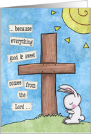 Happy Easter-Bunny Prays at Cross-Everything Good & Sweet card