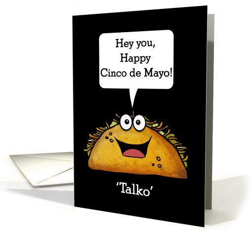 Happy Cinco de Mayo-Funny Talking Taco 'Talko' with Word Bubble card