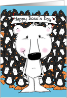 Happy Boss's Day from Group-Polar Bear and Bunch of Penguins card