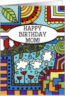 Happy Birthday for Mom-Zen, tangle, doodle, Colorful Pattern card