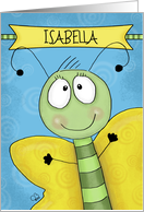 Customizable Happy Birthday for Isabella- Name specific-Cute Butterfly card