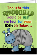 Customizable Happy 10th Birthday-Hippodillo-Humorous Imaginary Animal card