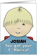 Customize Name Josiah-Congratulations First Haircut- Little Boy-Blond card