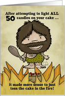 Customizable Happy 50th Birthday Humor for Man-Caveman Cake on Fire card