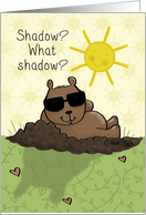 Happy Groundhog Day-Shadow? What Shadow? card