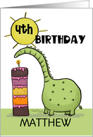 Customizable Happy 4th Birthday for Matthew- Dinosaur with Tall Cake card