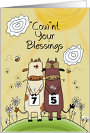 Customizable Age- 75th Birthday-Cows w/ Signs-Cownt Your Blessings card