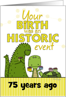 Customizable Age Happy 75th Birthday, Dinosaur, Turtle Humor card