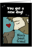 Customizable Congratulations You Got a New Dog Man's Best Friend card