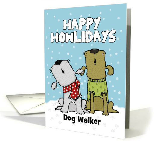 Customizable Happy Holidays for Dog Walker Howling Dogs card (1655422)