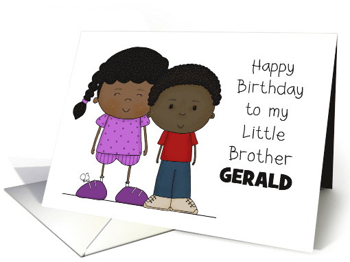 Happy Birthday Little Brother Gerald Younger Boy with Older Girl card
