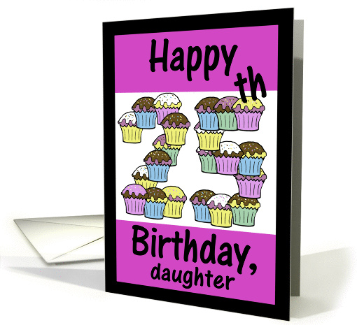 25th Birthday Cupcakes-Daughter card (275153)